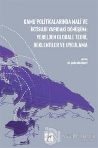 Kamu Politikalarında Mali ve İktisadi Yapıdaki Dönüşüm: Yerelden Globale Teori, Beklentiler ve Uygulama