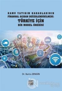 Kamu Yatırım Kararlarının Finansal Açıdan Değerlendirilmesi: Türkiye İçin Bir Model Önerisi