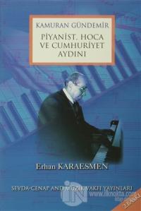 Kamuran Gündemir Piyanist,Hoca ve Cumhuriyet Aydını