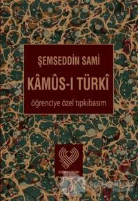 Kamus-ı Türki (Öğrenciye Özel Tıpkı Basım) (Ciltli)