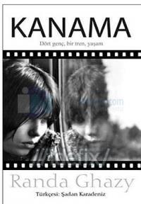 Kanama - Dört Genç, Bir Tren, Yaşam