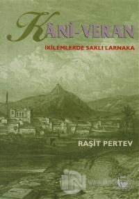 Kani - Veran İkilemlerde Saklı Larnaka