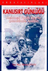 Kanlısırt Günlüğü Mehmed Fasih Bey'in Çanakkale Anıları