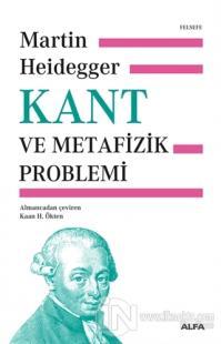 Kant ve Metafizik Problemi Martin Heidegger