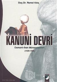 Kanuni Devri Osmanlı-İran Münasebetleri (1520-1566)