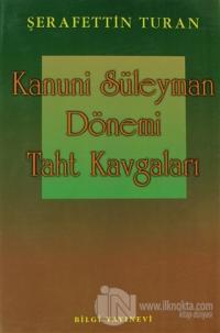 Kanuni Süleyman Dönemi: Taht Kavgaları