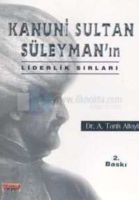 Kanuni Sultan Süleyman'ın Liderlik Sırları