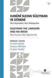 Kanuni Sultan Süleyman ve Dönemi M. Fatih Çalışır