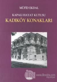 Kapalı Hayat Kutusu: Kadıköy Konakları