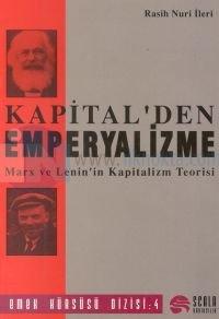 Kapital'den Emperyalizme Marx ve Lenin'in Kapitalizm Teorisi