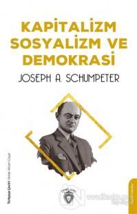 Kapitalizm Sosyalizm ve Demokrasi Joseph A. Schumpeter