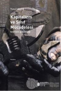Kapitalizm ve Sınıf Mücadelesi: teorinin güncelliği