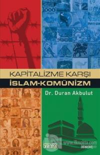 Kapitalizme Karşı İslam Komünizm (Ciltli)