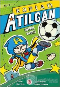 Kaptan Atılgan 5: Futbol Yıldızı