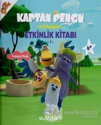 Kaptan Pengu ve Arkadaşları - Etkinlik Kitabı (6+ Yaş)