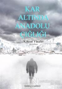 Kar Altında Anadolu Çığlığı
