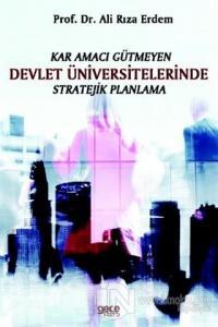 Kar Amacı Gütmeyen Devlet Üniversitelerinde Stratejik Planlama