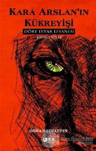 Kara Arslan'ın Kükreyişi - Dört Diyar Efsanesi 1. Kitap Osman Şenaydın