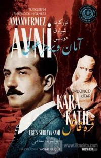 Kara Katil - Türkler'in Sherlock Holmes'i Amanvermez Avni Dördüncü Kitap