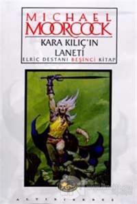 Kara Kılıç'ın Laneti Elric Destanı Beşinci Kitap