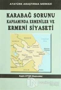 Karabağ Sorunu Kapsamında Ermeniler ve Ermeni Siyaseti