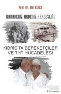 Karadeniz-Akdeniz Kardeşliği Kıbrıs'ta Bereketçiler ve TMT Mücadelesi