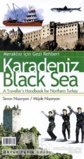 Karadeniz Meraklısı İçin Gezi Rehberi Black Sea A Traveller's Handbook for Northern Turkey
