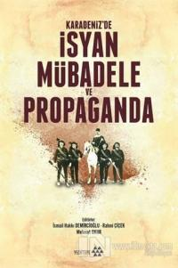 Karadeniz'de İsyan Mübadele ve Propaganda