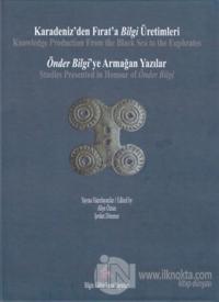 Karadeniz'den Fırat'a Bilgi Üretimleri / Önder Bilgi'ye Armağan Yazılar