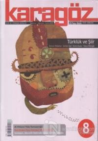 Karagöz Şiir ve Temaşa Dergisi Sayı: 8 2009 - Temmuz/Ağustos/Eylül