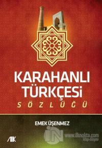 Karahanlı Türkçesi Sözlüğü Emek Üşenmez