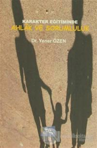 Karakter Eğitiminde Ahlak ve Sorumluluk