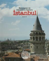 Karaların ve Denizlerin Sultanı İstanbul (2 Cilt - Kutulu) (Ciltli)