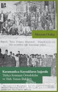 Karamanlıca Kaynakların Işığında Türkçe Konuşan Ortodokslar ve Türk-Yunan İlişkileri