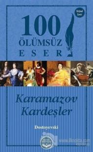 Karamazov Kardeşler - 100 Ölümsüz Eser