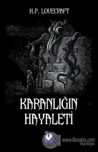 Karanlığın Hayaleti Howard Phillips Lovecraft