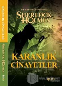 Karanlık Cinayetler - Sherlock Holmes Sir Arthur Conan Doyle