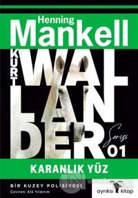 Karanlık Yüz - Kurt Wallander 1