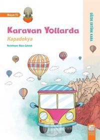 Karavan Yollarda - Kapadokya