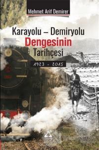 Karayolu - Demiryolu Dengesinin Tarihçesi 1923 - 2015