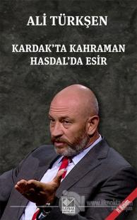 Kardak'ta Kahraman Hasdal'da Esir %25 indirimli Ali Türkşen