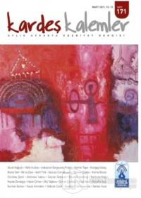 Kardeş Kalemler Aylık Avrasya Edebiyat Dergisi Sayı: 171 Mart 2021