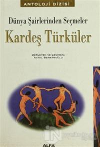 Kardeş Türküler Dünya Şairlerinden Seçmeler  128 Şairden 214 Şiir