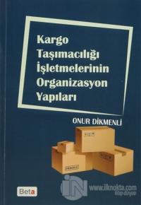 Kargo Taşımacılığı İşletmelerinin Organizasyon Yapıları