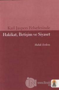Karl Jaspers Felsefesinde Hakikat, İletişim ve Siyaset