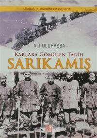 Karlara Gömülen Tarih Sarıkamış