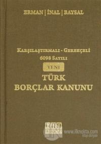 Karşılaştırmalı-Gerekçeli 6098 Sayılı Yeni Türk Borçlar Kanunu (Ciltli)