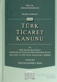 Karşılaştırmalı Yeni Türk Ticaret Kanunu ile Türk Ticaret Kanununun Yürürlüğü ve Uygulama Şekli Hakkında Kanun (Ciltli)