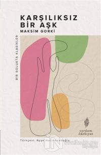 Karşılıksız Bir Aşk Maksim Gorki
