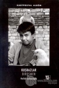 Kartpostal Albüm Kuşbazlar Birdsmen %10 indirimli Haluk Çobanoğlu